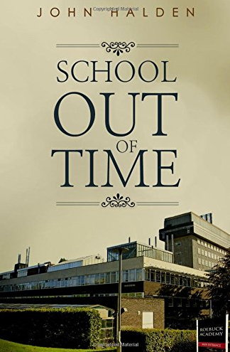 Front page of 'School Out Of Time', By John Halden